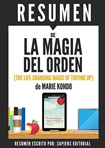 Resumen de 'La Magia del Orden' (The Life-Changing Magic of Tidying Up), de Marie Kondo: Herramientas para ordenar tu casa… ¡y tu vida! (Spanish Edition)