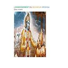 L'ENSEIGNEMENT DU SEIGNEUR KRISHNA: Dieu vivant (MGR13) (French Edition)
