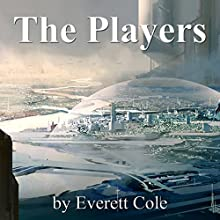 The Players Audiobook by Everett B. Cole Narrated by Jim Roberts