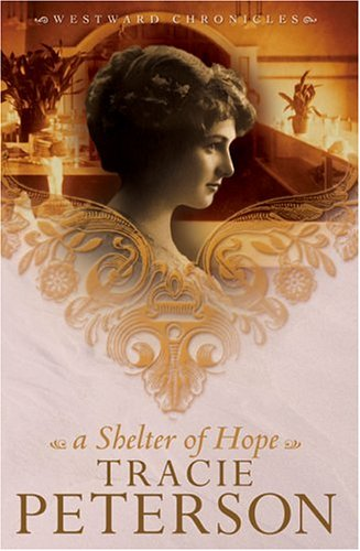 A Shelter of Hope (Westward Chronicles, Book 1) (Books Chronicle Publisher)