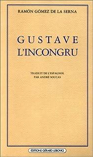 Gustave l'incongru, Gómez de la Serna, Ramón