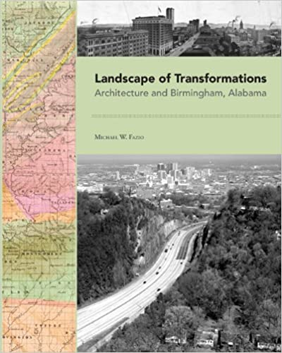 Landscape of Transformations Architecture and Birmingham Alabama