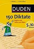 Duden - 150 Diktate 5. bis 10. Klasse: Regeln und Texte zum Üben