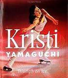 Kristi Yamaguchi, Lionheart Books Ltd. Staff and Lionheart Books, Ltd, 0740710567