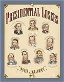 Presidential Losers, David J. Goldman, 0822501007