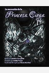 La Ascension De La Princesa Ciega: The Ascension of the Blind Princess, Spanish Translation (Spanish Edition) Paperback
