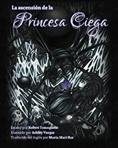 La Ascension De La Princesa Ciega: The Ascension of the Blind Princess, Spanish Translation (Spanish Edition)