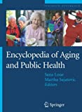 Encyclopedia of Aging and Public Health, , 0387337539