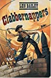 Clabbernappers, Len Bailey, 0765309815