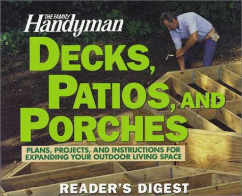 Cheap  The Family Handyman: Decks, Patios, and Porches: Plans, Projects, and Instructions for..