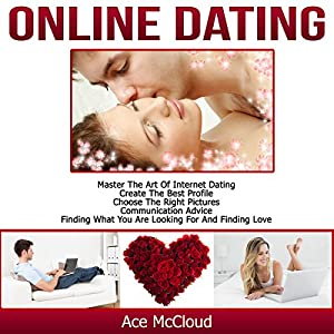 Online Dating: Master the Art of Internet Dating Audiobook