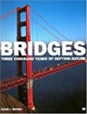 Bridges: Three Thousand Years of Defying Nature