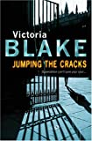 Front cover for the book Jumping the Cracks by Victoria Blake