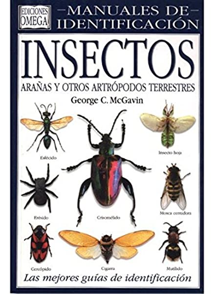 INSECTOS. MANUAL DE IDENTIFICACION GUIAS DEL NATURALISTA-INSECTOS Y ARACNIDOS: Amazon.es: McGAVIN, GEORGE C.: Libros