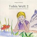 Tobis Welt 2: Geschichten zum Entspannen und Träumen   Rüdiger Gleisberg