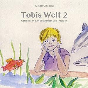 Tobis Welt 2 Hörbuch