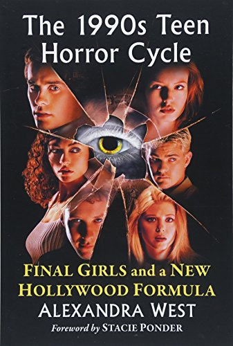 The 1990s Teen Horror Cycle: Final Girls and a New Hollywood Formula -