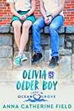 Olivia and the Older Boy: Young Adult Sweet Romance (Love in Ocean Grove Book 5)