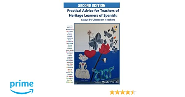 Personal Essay Thesis Statement Examples Amazoncom Practical Advice For Teachers Of Heritage Learners Of Spanish Essays  By Classroom Teachers  Mike Peto Adrienne Brandenburg  English Essay Examples also Essays On Health Care Amazoncom Practical Advice For Teachers Of Heritage Learners Of  Essay Of Science
