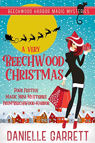 A Very Beechwood Christmas: Four Festive Magic Mini Mysteries from Beechwood Harbor by [Garrett, Danielle]