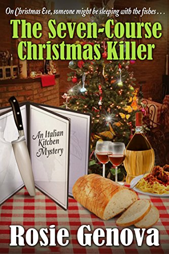 The Seven-Course Christmas Killer: A Holiday Novella from the Italian Kitchen (An Italian Kitchen Mystery)