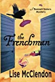The Frenchman (Bennett Sisters Mysteries) (Volume 5)