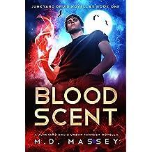 Blood Scent: A Junkyard Druid Urban Fantasy Novella (Junkyard Druid Novellas Book 1)