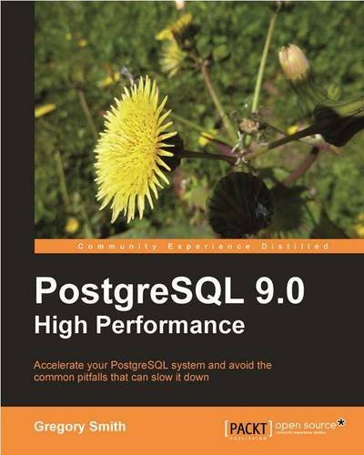 PostgreSQL 9.0 High Performance by Gregory Smith (18-Oct-2010) Paperback