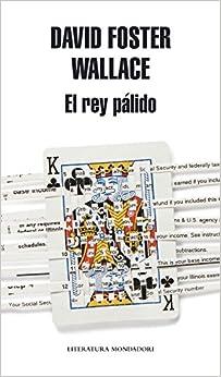 Book El rey pálido / The Pale King (Literatura Mondadori / Mondadori Literature)