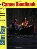 The Canoe Handbook, Slim Ray, 0811730328