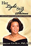 Her Light Still Shines, Coralease Cox Ruff, 0595484689