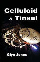 Celluloid and Tinsel - A Thornton King Adventure