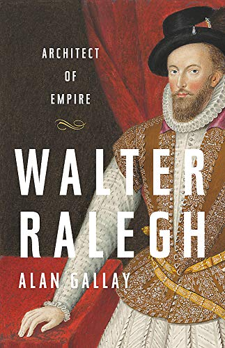 Image of Walter Ralegh: Architect of Empire