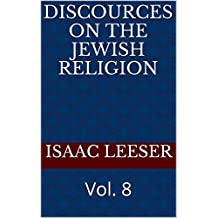 DISCOURCES on the Jewish Religion: Vol. 8