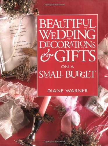 Beautiful Wedding Decorations Gifts On A Small Budget Diane