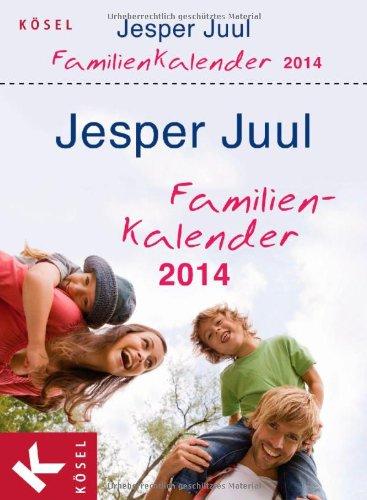 Jesper Juul Familienkalender 2014: Textabreißkalender