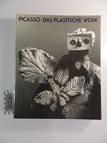 Picasso  Das Plastische Werk  Werkverzeichnis Der Skulpturen In Zusammenarbeit Mit Christine Piot  German Edition