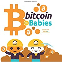 Bitcoin for Babies: Teach adults about the Blockchain! (Crypto for Babies)
