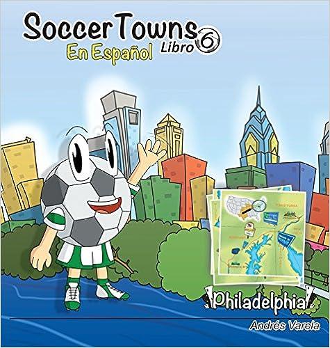 Book Soccertowns Libro Seis en Español (Soccertowns Spanish Book Series)