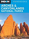 Front cover for the book Moon Handbooks Arches & Canyonlands National Parks by Bill McRae