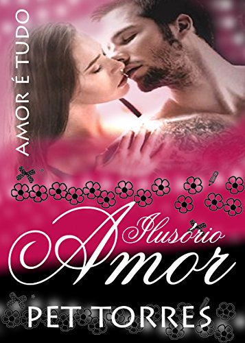 Ilusório Amor 3 (Novo Romance Adulto)