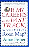 If My Career's on the Fast Track, Where Do I Get a Road Map?, Anne Fisher, 0060007966