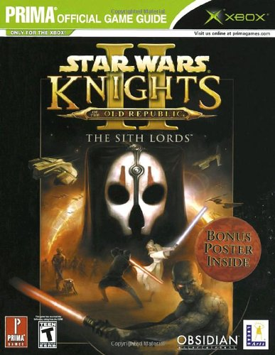 Star Wars Knights of the Old Republic II: The Sith Lords (Prima Official Game Guide) (Knights Of The Old Republic Strategy Guide)