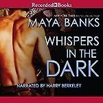 Whispers in the Dark: A KGI Novel, Book 4 | Maya Banks