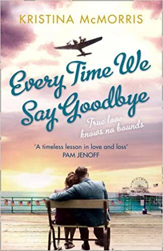Book Every Time We Say Goodbye by Kristina McMorris (2012-02-02)