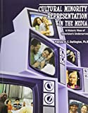 img - for Cultural Minority Representation in the Media: A Historic View of Television's Underserved by DARLINGTON PATRICIA (2011-08-11) book / textbook / text book