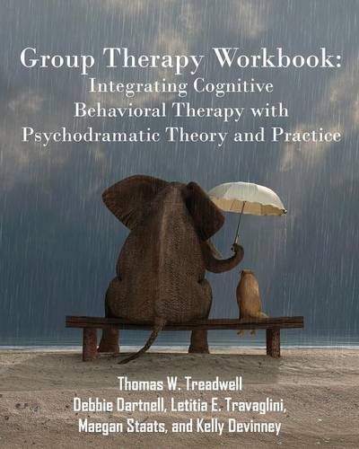 Group Therapy Workbook: Integrating Cognitive Behavioral Therapy ...