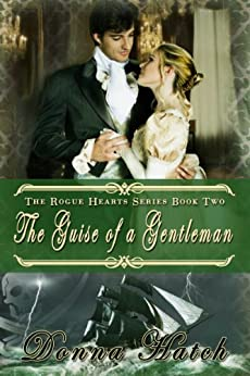 The Guise of a Gentleman: Regency Historical Romance (Rogue Hearts Series Book 2) by [Hatch, Donna]