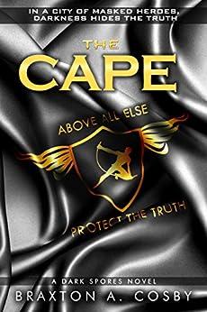 The Cape (A Dark Spores Novel Book 3) by [Cosby, Braxton A.]