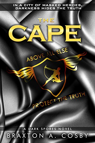 The Cape: An Epic Superhero Fantasy Adventure Series (A Dark Spores Novel Book 3)